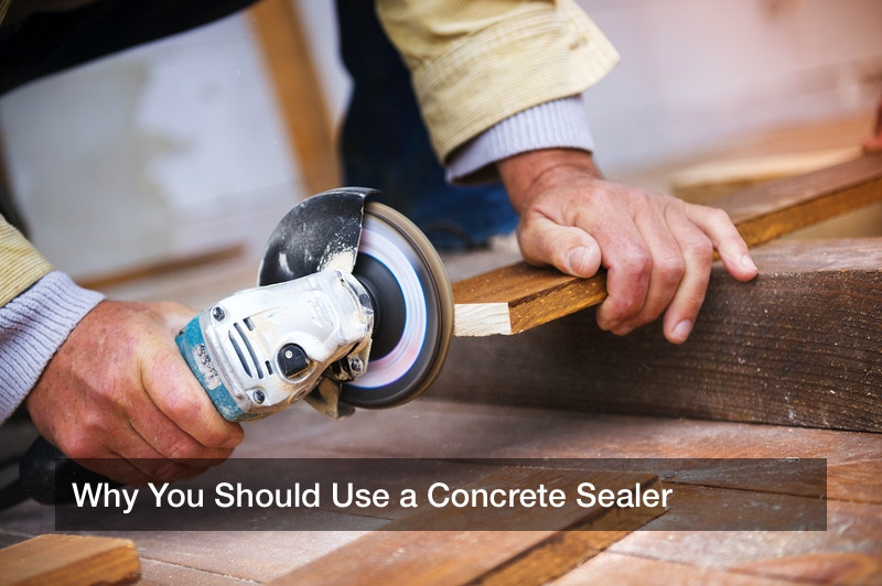 Why You Should Use a Concrete Sealer