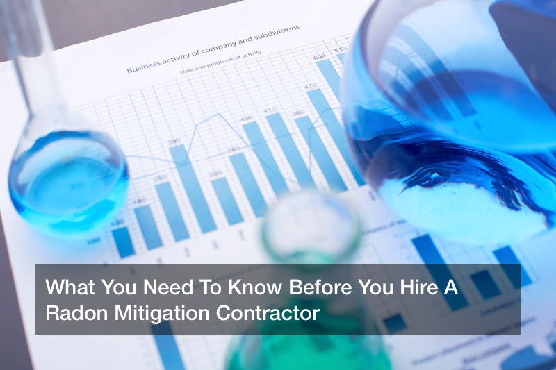 What You Need To Know Before You Hire A Radon Mitigation Contractor