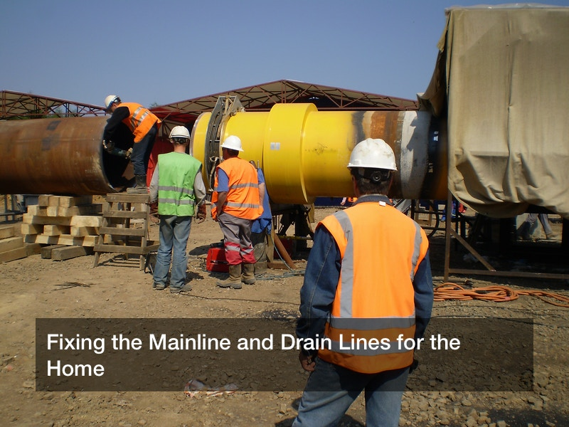 Fixing the Mainline and Drain Lines for the Home