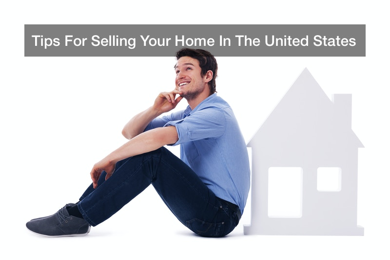 Tips For Selling Your Home In The United States