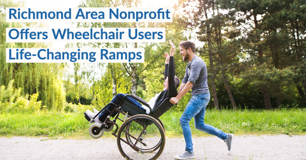 Richmond Area Nonprofit Offers Wheelchair Users Life-Changing Ramps