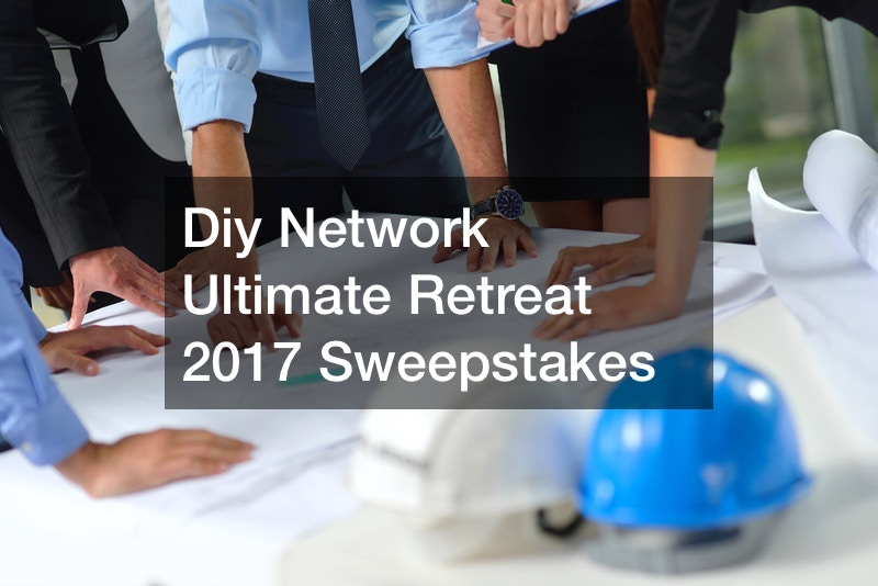 Diy Network Ultimate Retreat 2017 Sweepstakes