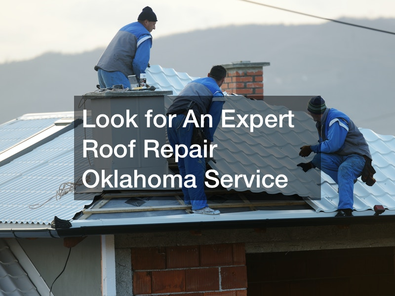 Look for An Expert Roof Repair Oklahoma Service
