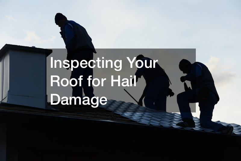 Inspecting Your Roof for Hail Damage