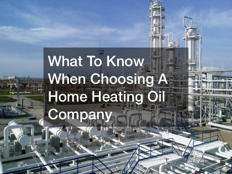 What to know when choosing a home heating oil company