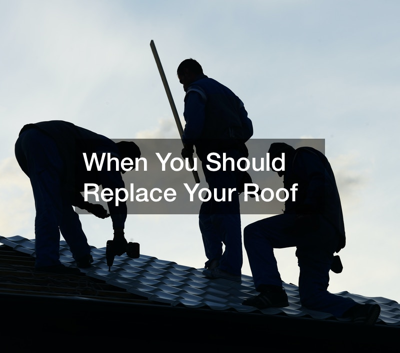 When You Should Replace Your Roof