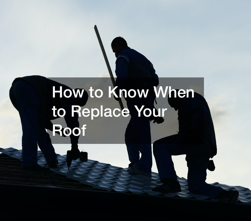 How to Know When to Replace Your Roof